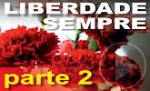 documentário Liberdade Sempre - 2
