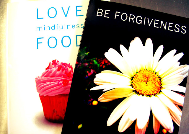 love mindfulness food eating diet be forgiveness forgive beth hemmila books