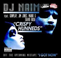 DJ NAIM. Crispy Hunneds (Feat. Gunplay, Jim Jones, Maino & David Rush)