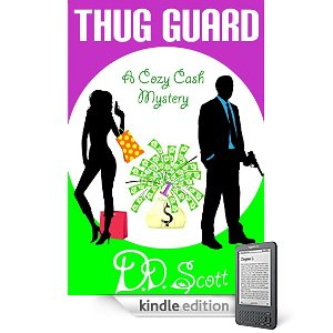 "KND Kindle Free Book Alert, Thursday, May 26: TEN (10) BRAND NEW FREEBIES THIS MORNING! plus … Think ""The Rachel Zoe Project meets Bond, James Bond and a Madoff-style, Ponzi-scheming King"" and you've got D. D. Scott's THUG GUARD (Today's Sponsor at just 99 cents!)"