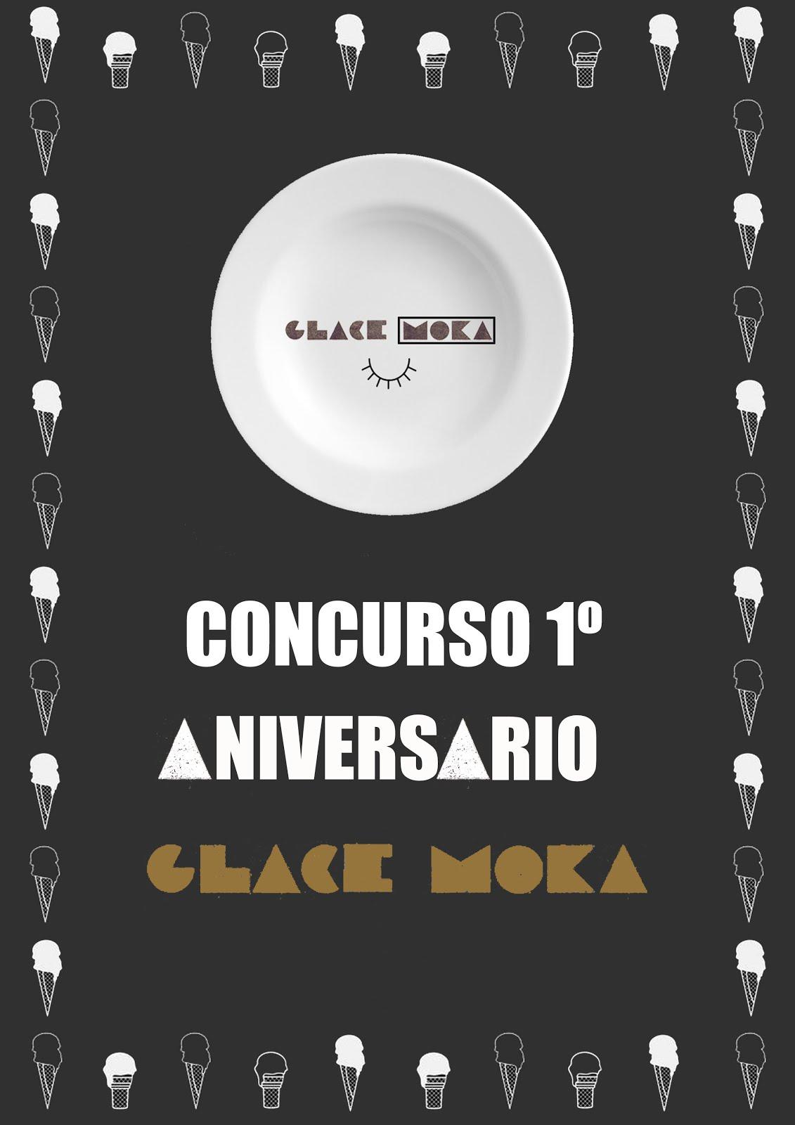 CONCURSO 1º ANIVERSARIO GLACE MOKA