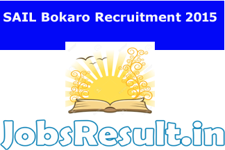 SAIL Bokaro Recruitment 2015
