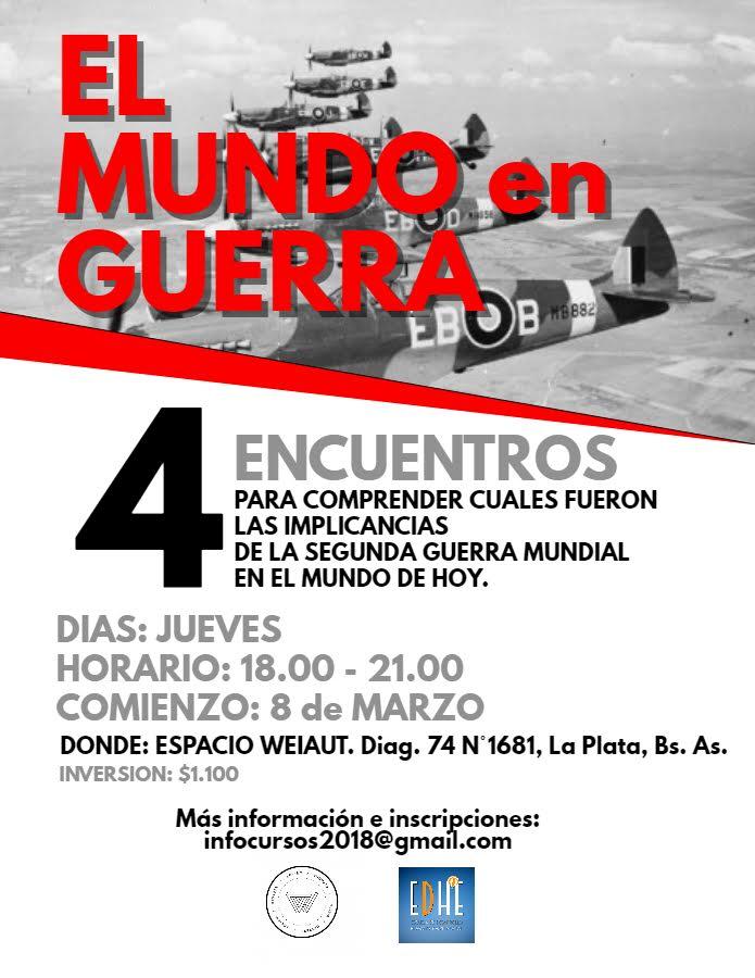 """Curso """"El Mundo en Guerra"""", edición La Plata"""