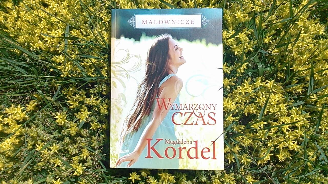 """""""Malownicze. Wymarzony czas"""" Magdalena Kordel"""