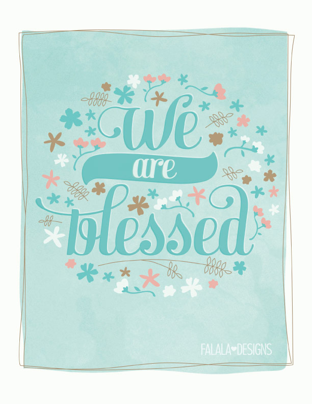 We are blessed (printable)