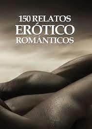 150 relatos erótico-románticos.