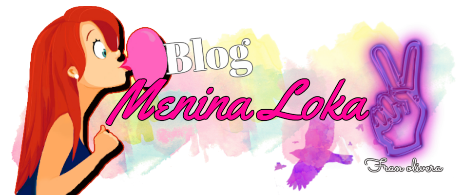 Blog Menina loka
