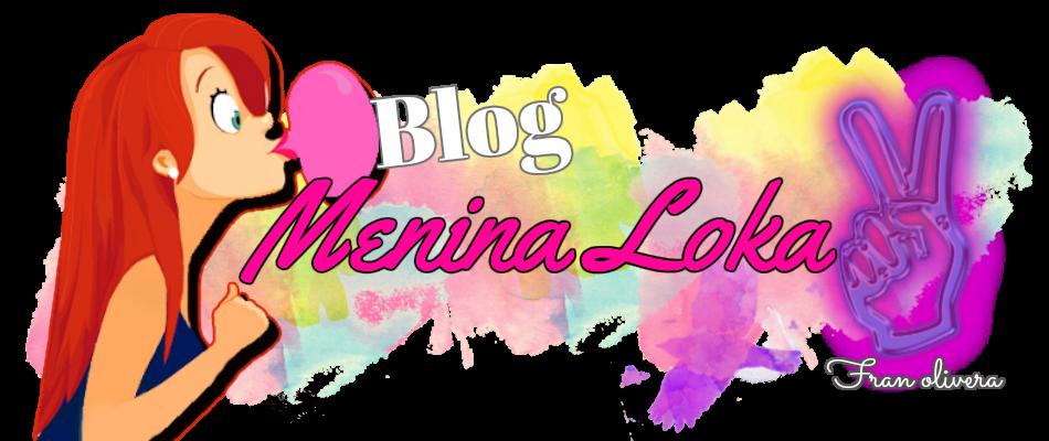 Blog Menina loka