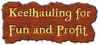Keelhauling for Fun and Profit