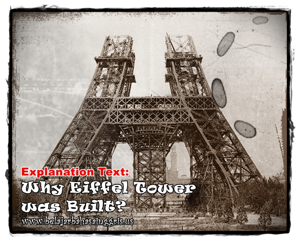 Contoh Explanation Text : Why Eiffel Tower Was Built? | www.belajarbahasainggris.us