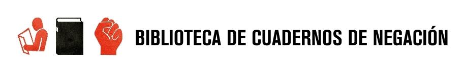 BIBLIOTECA DE CUADERNOS DE NEGACIÓN