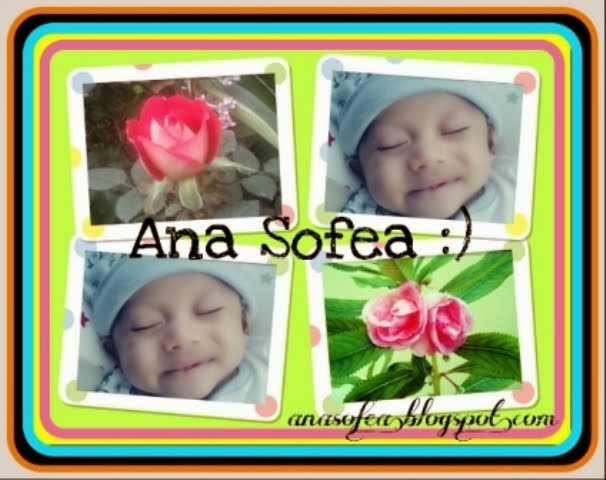 .:Ana Sofea:. (^_^)