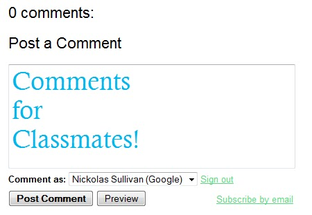 text entry box for comments on blogger.com with the words comments for classmates in the box.