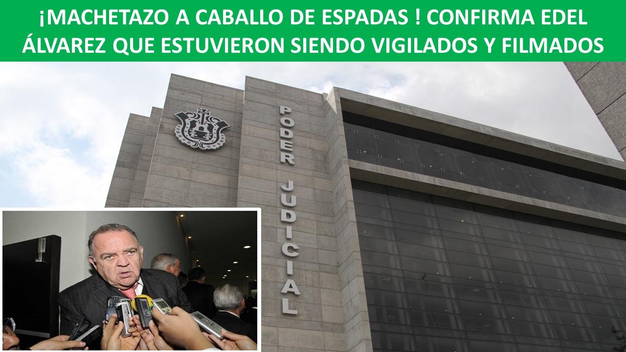 CONFIRMA EDEL ÁLVAREZ QUE ESTUVIERON SIENDO VIGILADOS