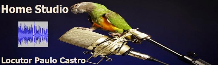 """Locutor Paulo Castro - Home Studio """"locução ao vivo e gravação"""""""