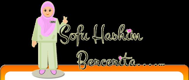 Sofu Hashim Bercerita...