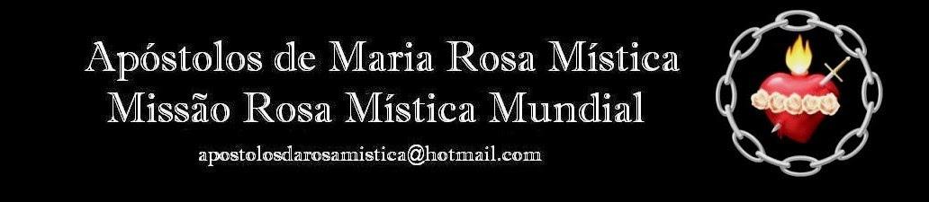 APÓSTOLOS DE MARIA ROSA MÍSTICA