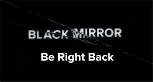 black mirror be right back
