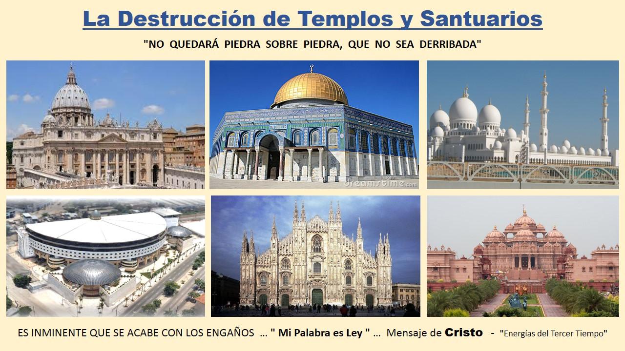 La Destrucción de Templos y Santuarios - Mensaje de Cristo