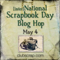 Club Scrap celebrates National Scrapbook Day on May 4, 2013!