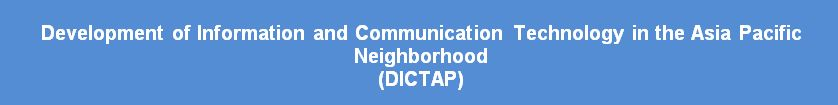 Development of Information and Communication Technology in the Asia Pacific Neighborhood