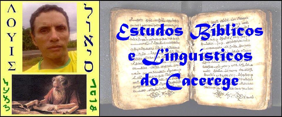 Estudos Bíblicos e Linguísticos do Cacerege