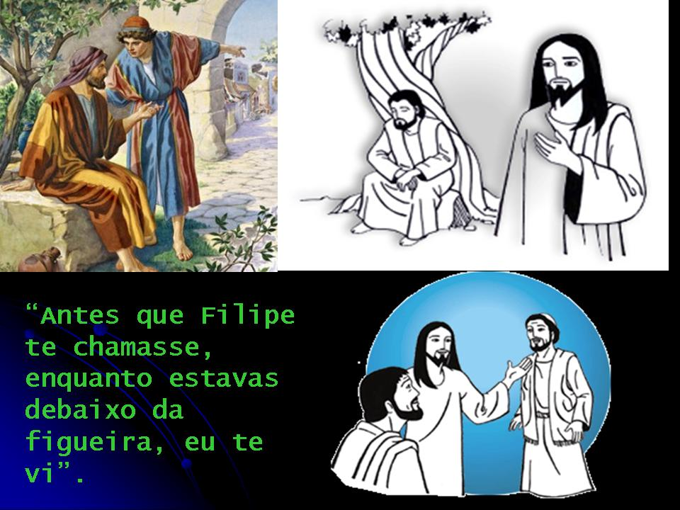 """Resultado de imagem para e, um homem sem falsidade"""". Natanael perguntou: """"De onde me conheces?"""" Jesus respondeu: """"Antes que Filipe te chamasse, enquanto estavas debaixo da figueira, eu te vi""""."""