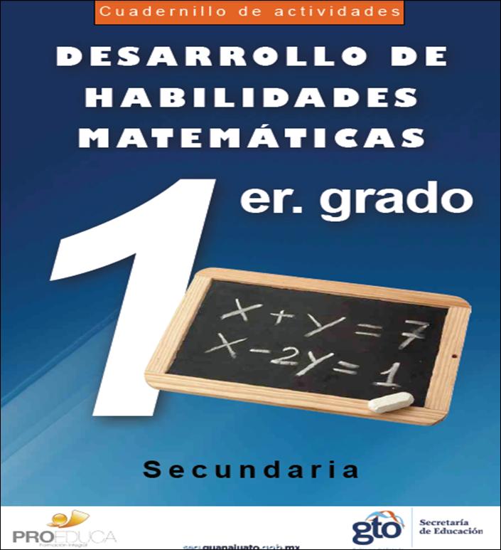 Cuadernillo de actividades para el desarrollo de habilidades matemáticas para Primero de Secundaria