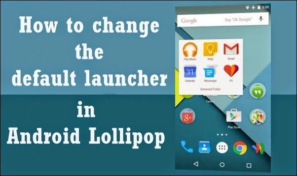How to change the default launcher in Android Lollipop