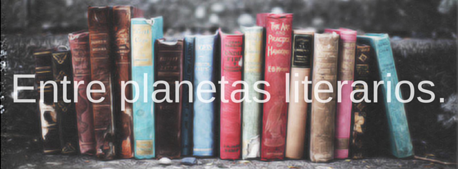 Entre planetas literarios.