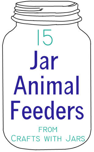crafts with jars 15 animal feeders from jars