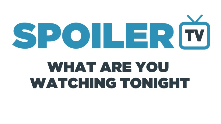POLL : What are you watching Tonight? - 3rd April 2015