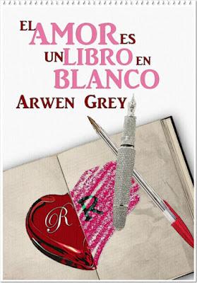 LIBRO - El amor es un libro en blanco  Arwen Grey (4 Junio 2015)  NOVELA ROMANTICA | Edición ebook kindle  Comprar en Amazon
