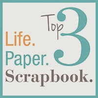 Life Paper Scrapbook Top 3