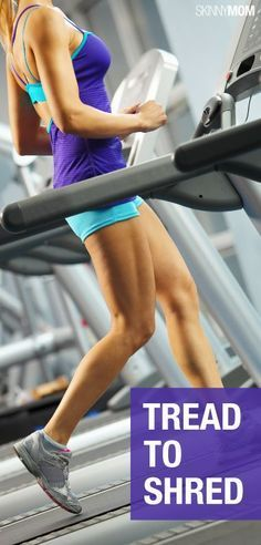 Tread to Shred: 5 Treadmill Workouts You Need to Try