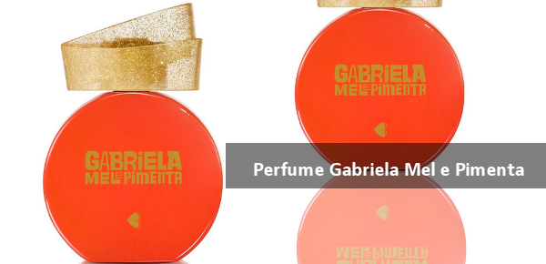 Perfume Gabriela Mel e Pimenta