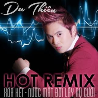 Album Xoa Het remix, du thien remix 2013, album xóa hết remix, du thiên 2013, nhạc sàn du thiên, nhạc dj du thiên 2013, nhạc cực hot, nhạc sàn sôi động 2013, album hot 2013