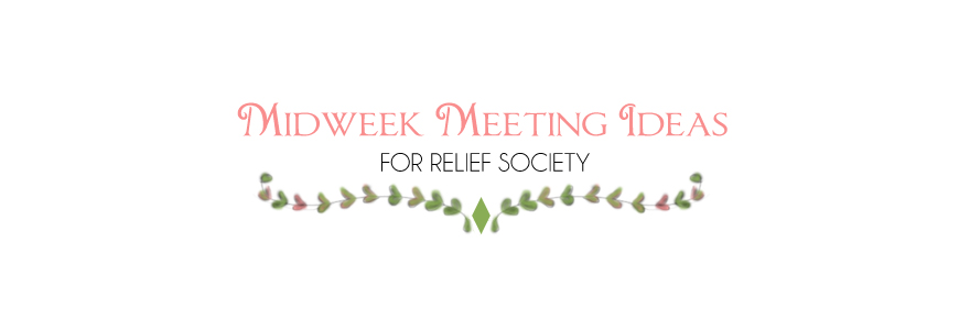 Relief Society Midweek Meeting Activities