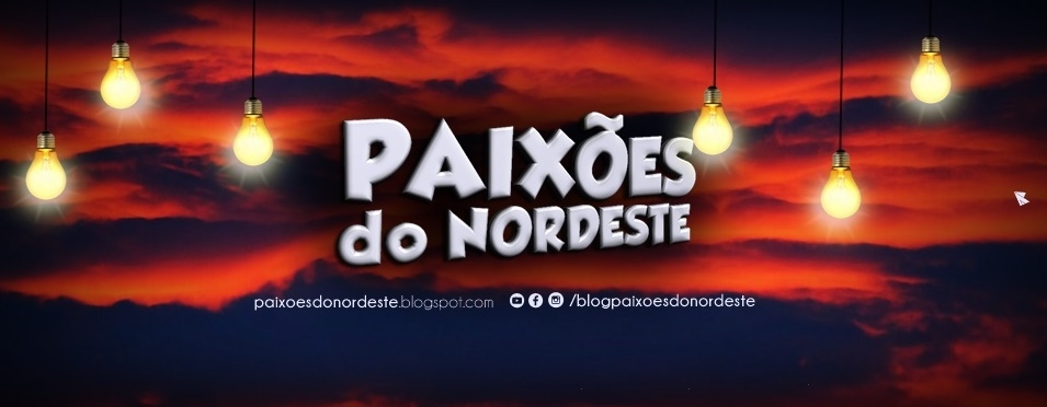 Blog -  Paixões do Nordeste