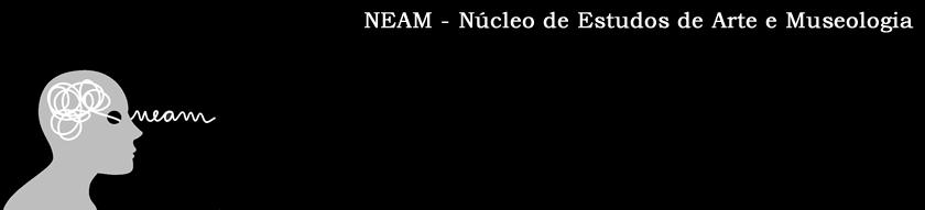 NEAM - Núcleo de Estudos de Arte e Museologia