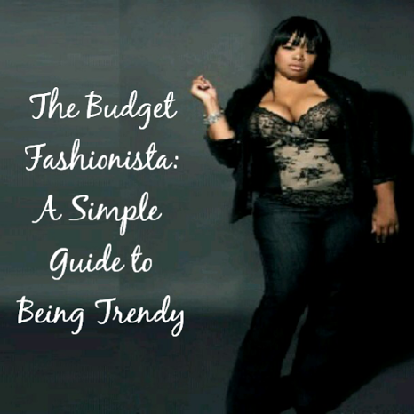 http://stylesbyshayrenae.blogspot.com/2014/03/the-budget-fashionista-simple-guide-to.html