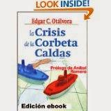 http://www.amazon.com/Crisis-Corbeta-Caldas-Spanish-Edition-ebook/dp/B0050E2N56/ref=tf_cw?&linkCode=waf&tag=elblodeedgcot-20