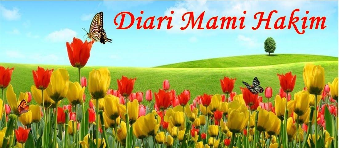 ♥♥♥ Diari Mami Hakim ♥♥♥
