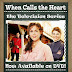 When Calls the Heart, the Complete T.V. Series on DVD