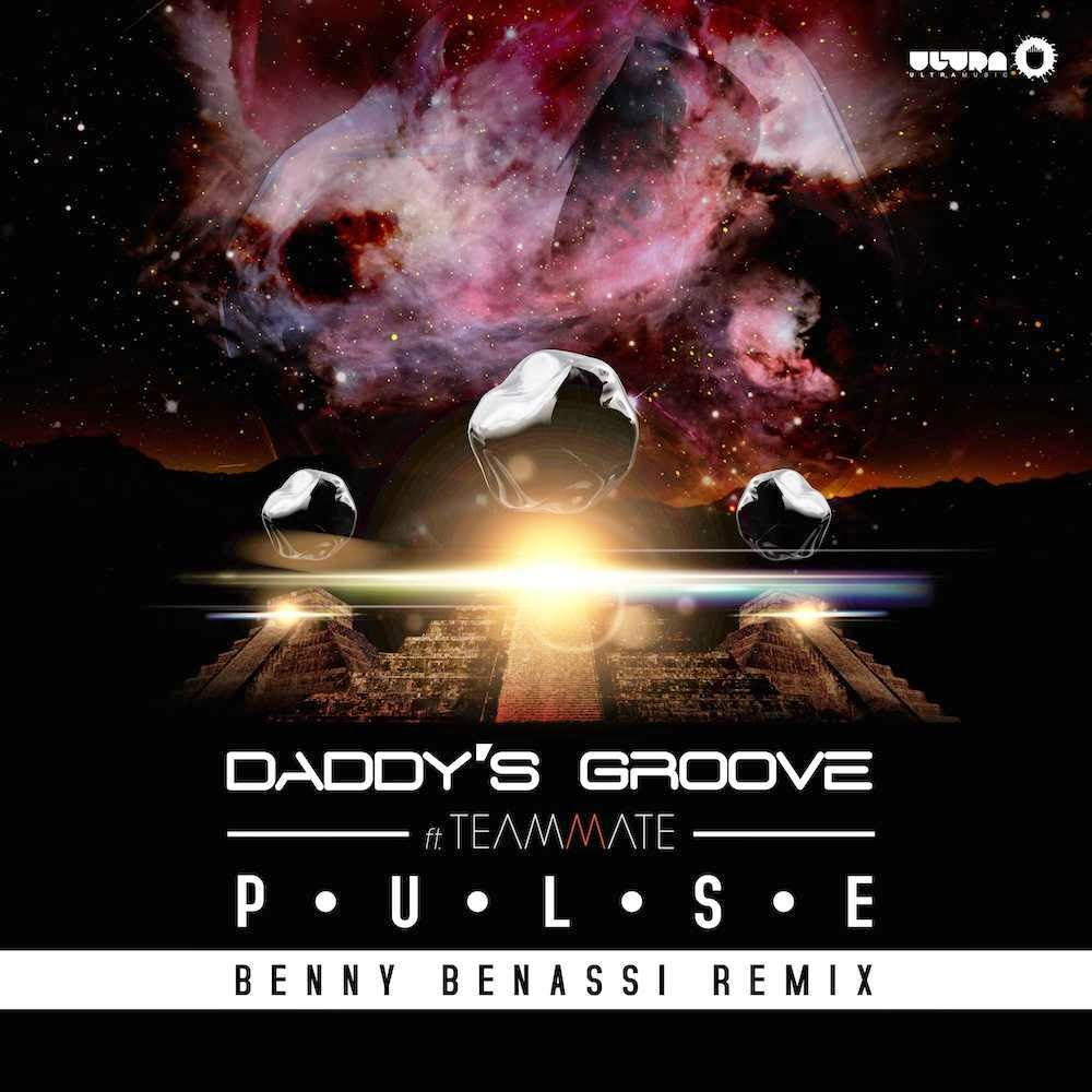 Daddy's Groove ft. TeamMate 'Pulse Benny Benassi Remix
