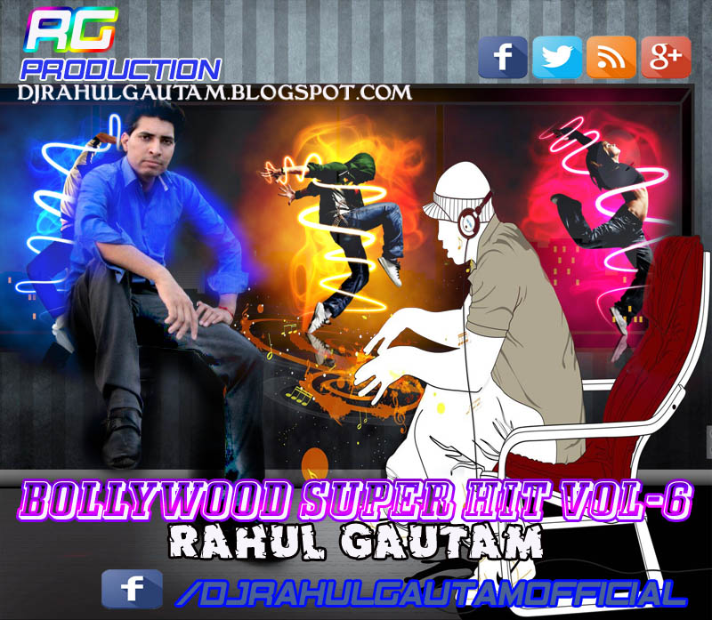 Hindi Dj Songs 2015 Mp3: Bollywood Super Hit Vol 6 Dj Rahul Gautam