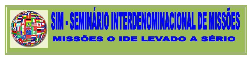 SIM- SEMINÁRIO INTERDENOMINACIONAL DE MISSOES
