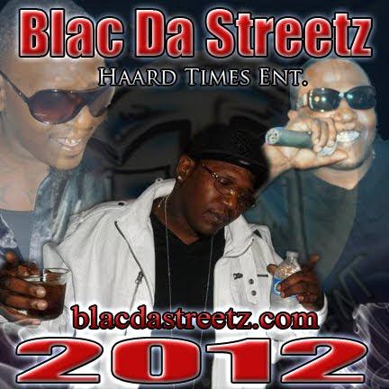 Blac Da Streetz General of Haardtimes Ent.
