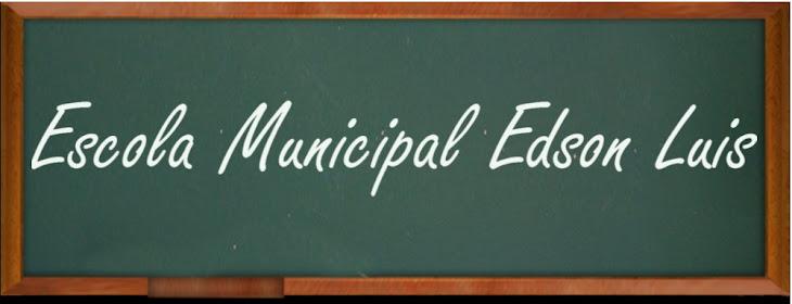 Escola Municipal Edson Luis