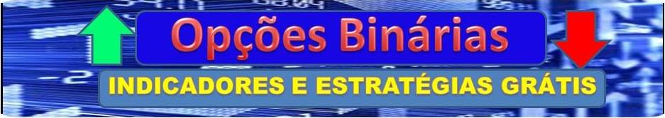 Opções Binarias - Indicadores e Estratégias Grátis.